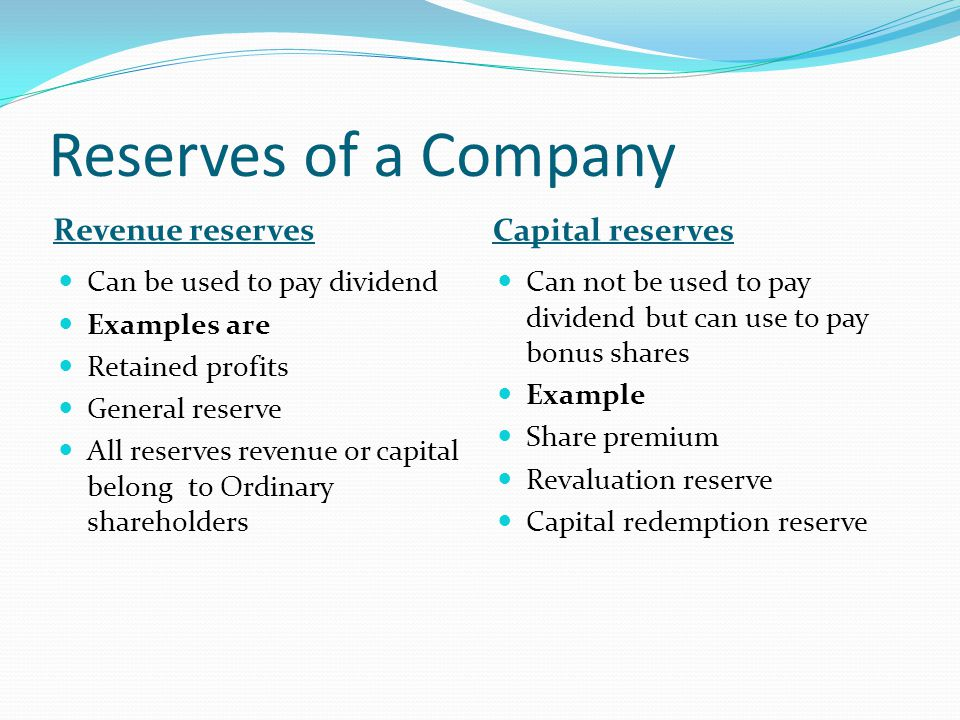 Reserves of a Company Revenue reserves Capital reserves