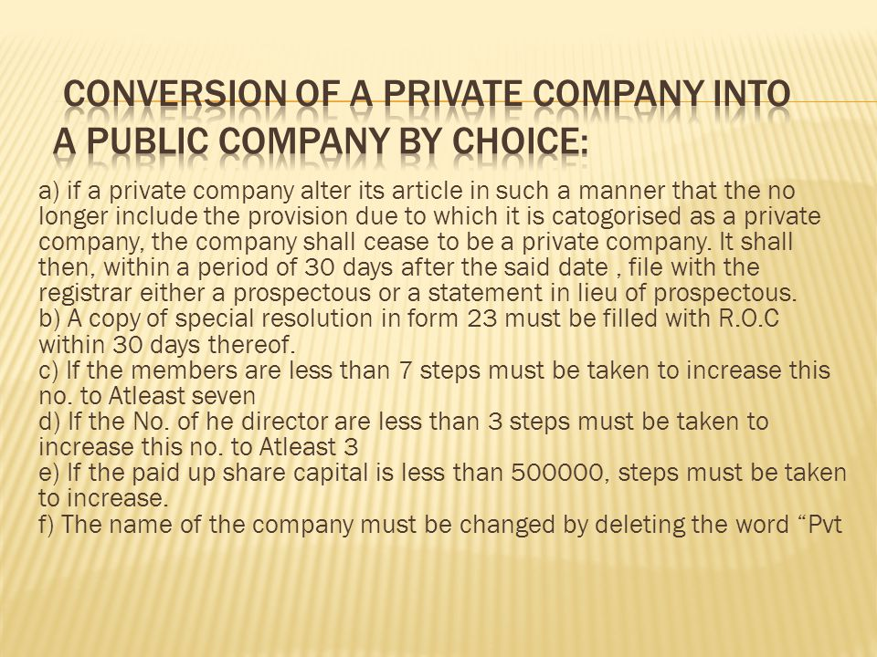 Conversion of a private company into a public company by choice: