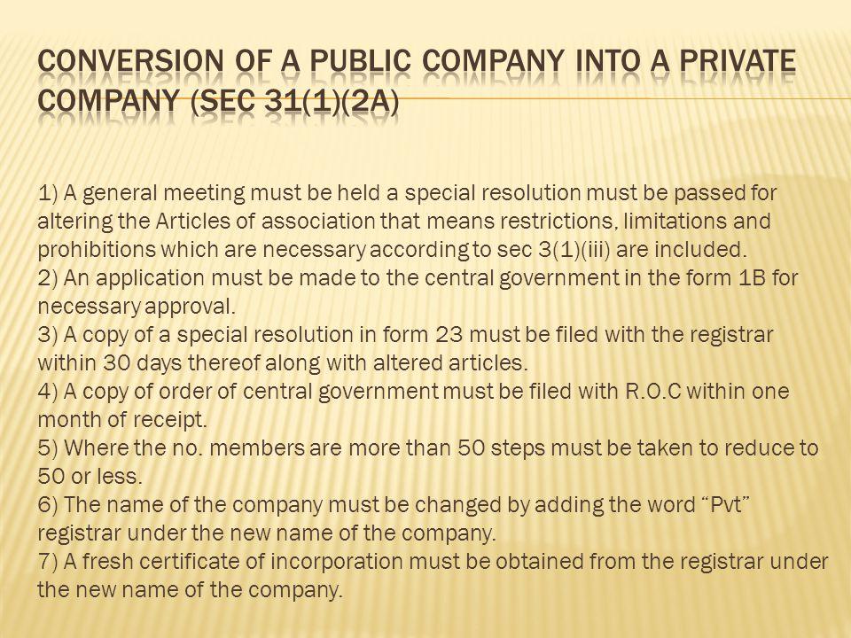 Conversion of a public company into a private company (sec 31(1)(2A)