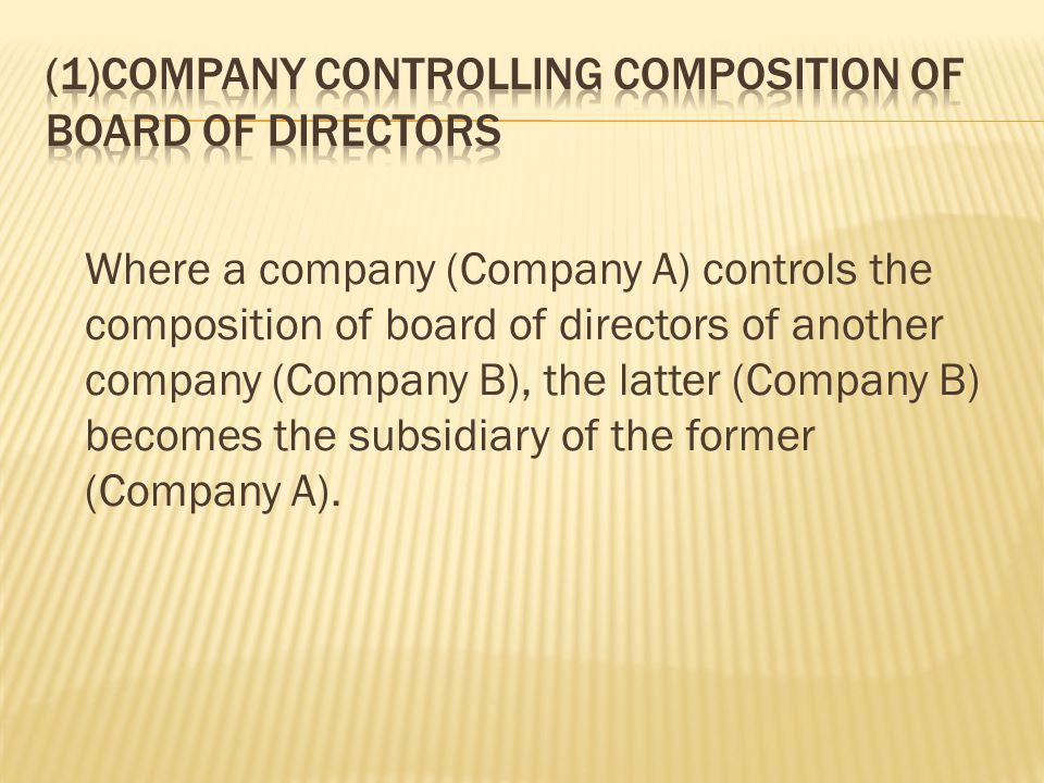 (1)Company controlling composition of board of directors