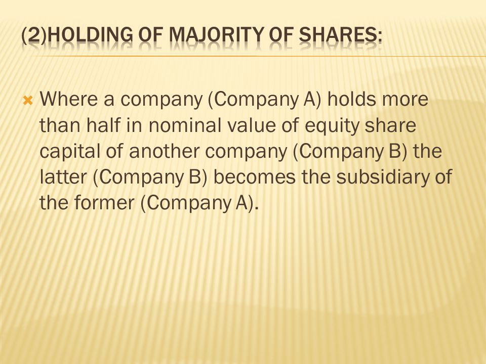 (2)Holding of majority of shares: