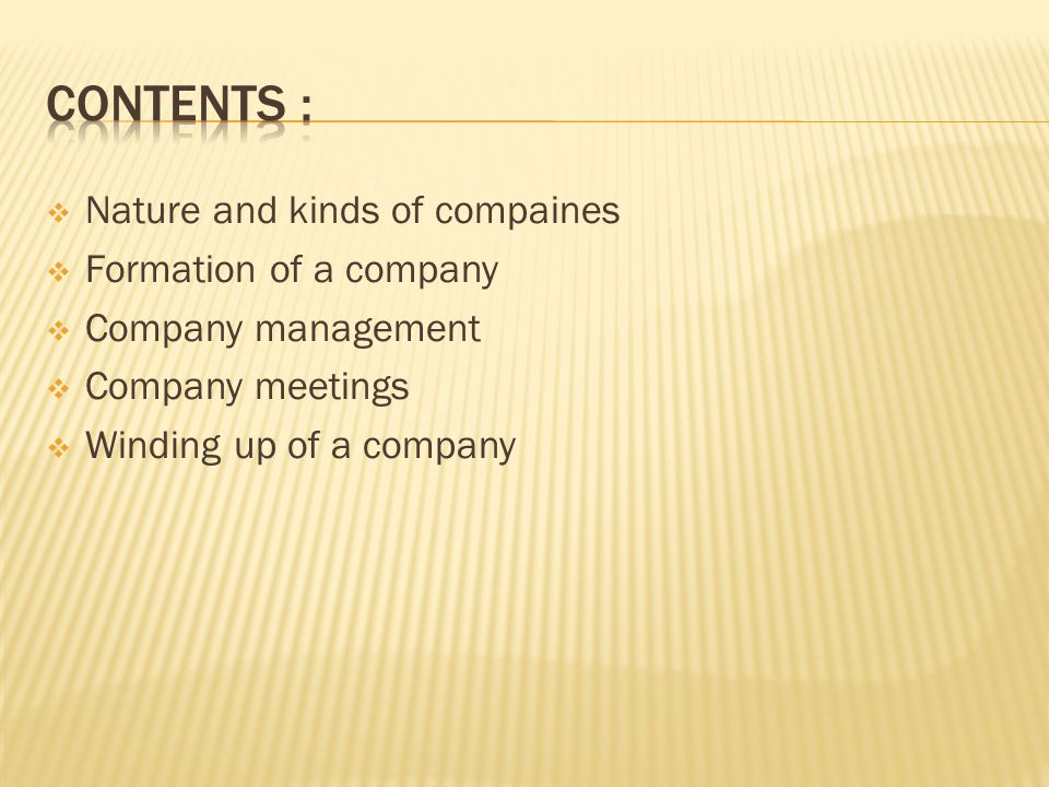 Contents : Nature and kinds of compaines Formation of a company