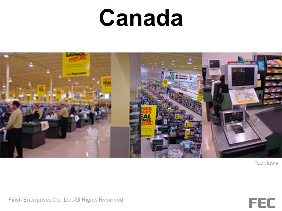 Canada *Loblaws Firich Enterprises Co., Ltd. All Rights Reserved