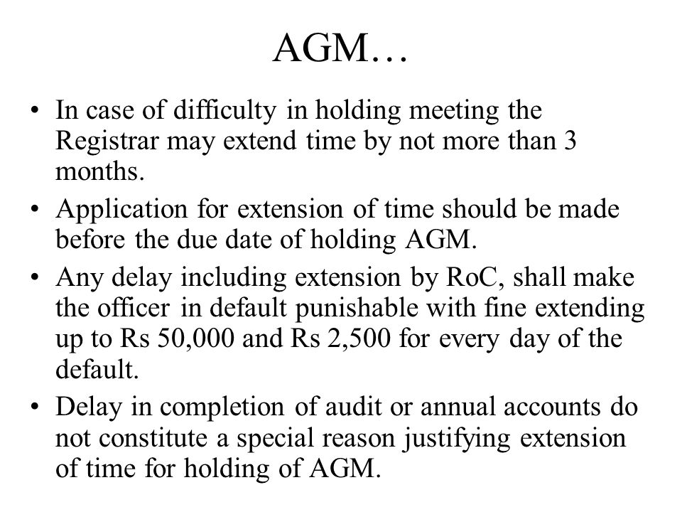 AGM… In case of difficulty in holding meeting the Registrar may extend time by not more than 3 months.