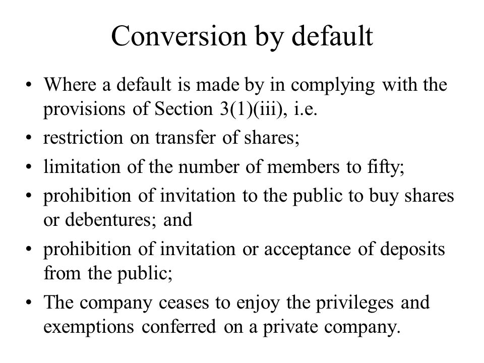 Conversion by default Where a default is made by in complying with the provisions of Section 3(1)(iii), i.e.