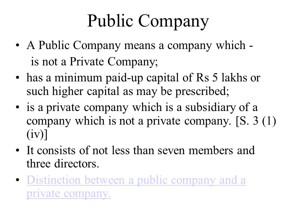 Public Company A Public Company means a company which -