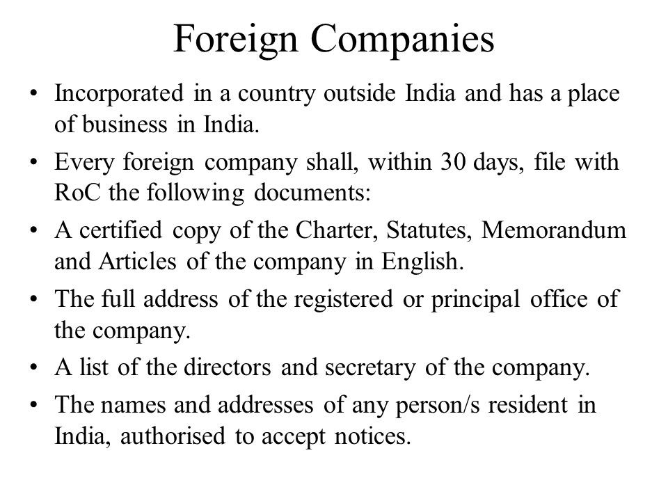 Foreign Companies Incorporated in a country outside India and has a place of business in India.
