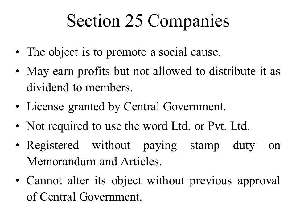 Section 25 Companies The object is to promote a social cause.