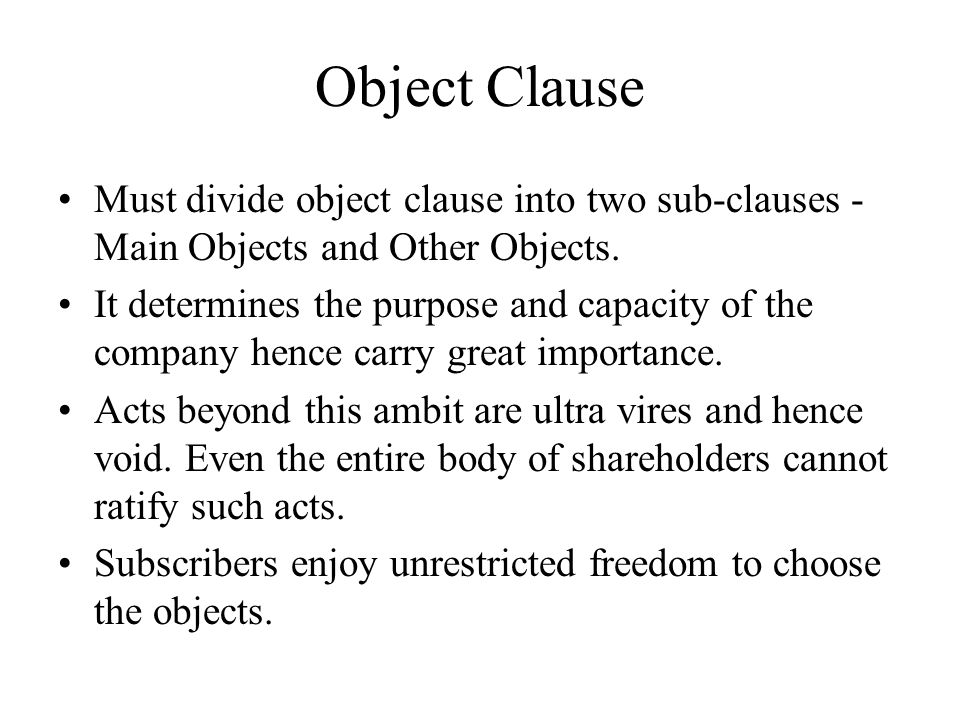 Object Clause Must divide object clause into two sub-clauses - Main Objects and Other Objects.