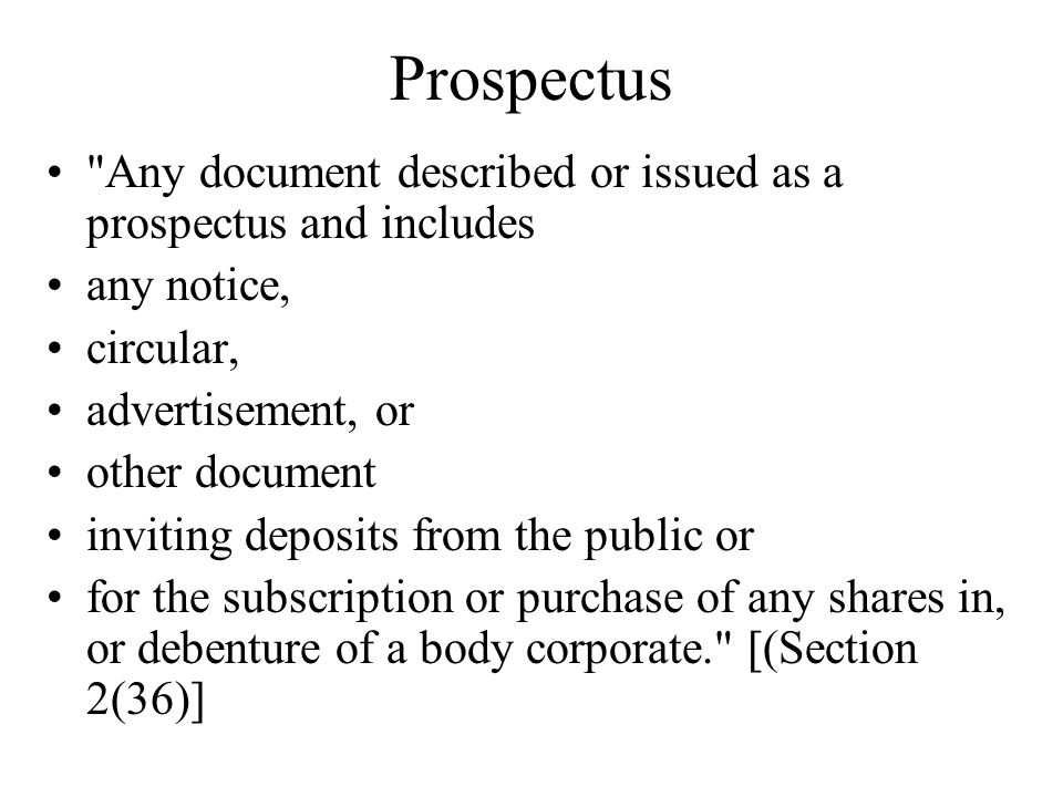 Prospectus Any document described or issued as a prospectus and includes. any notice, circular, advertisement, or.
