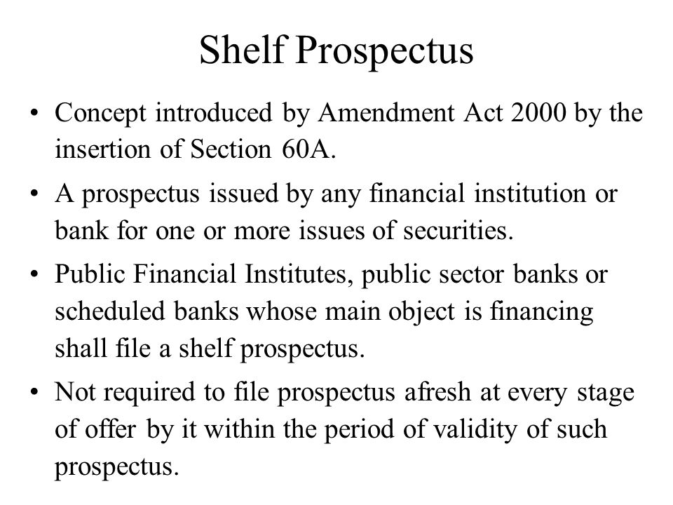 Shelf Prospectus Concept introduced by Amendment Act 2000 by the insertion of Section 60A.