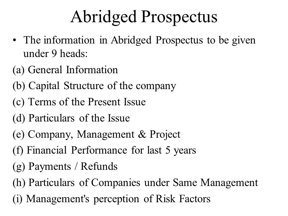 Abridged Prospectus The information in Abridged Prospectus to be given under 9 heads: (a) General Information.