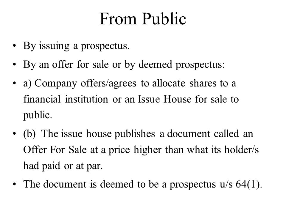 From Public By issuing a prospectus.
