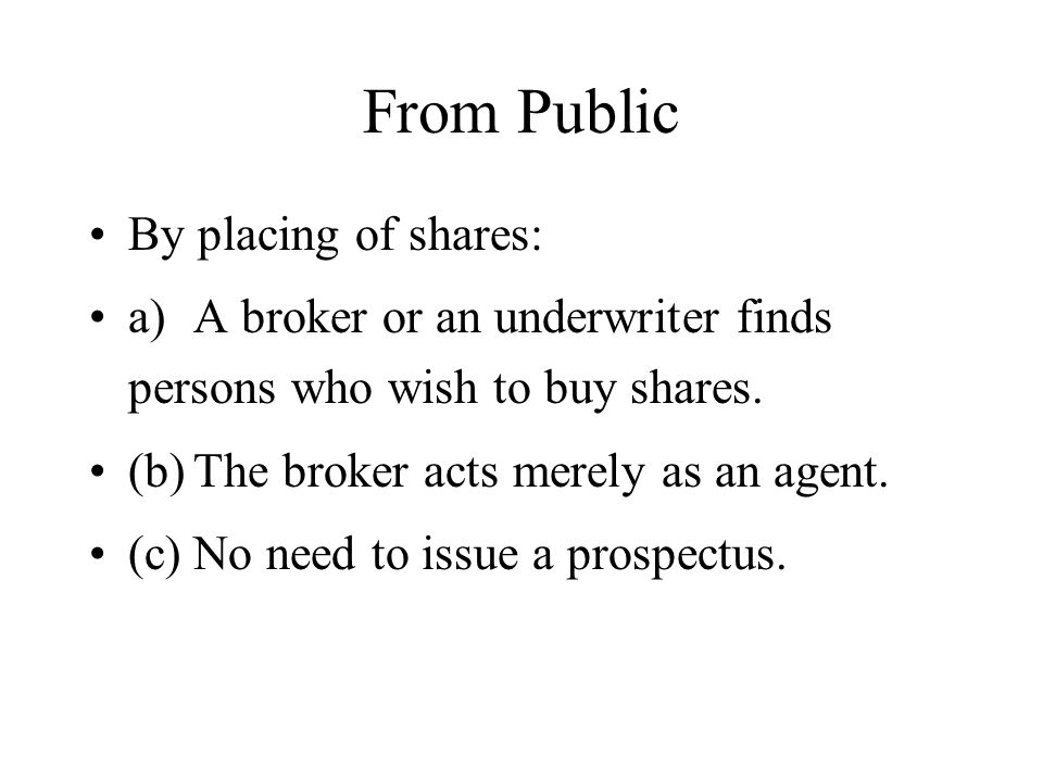 From Public By placing of shares: