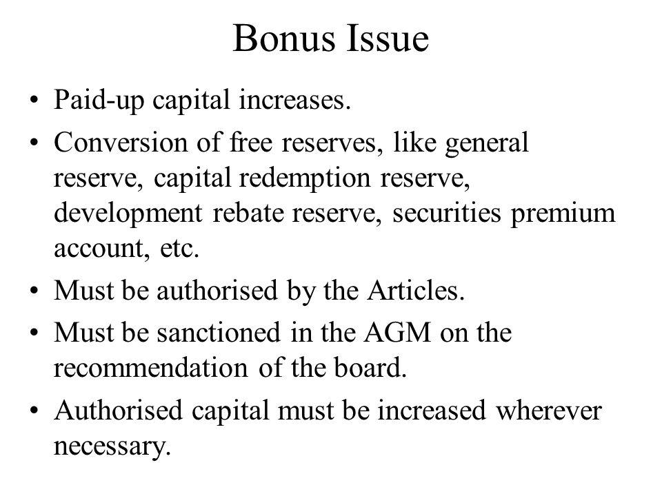 Bonus Issue Paid-up capital increases.
