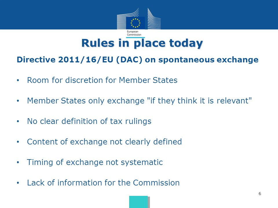 Rules in place today Directive 2011/16/EU (DAC) on spontaneous exchange. Room for discretion for Member States.