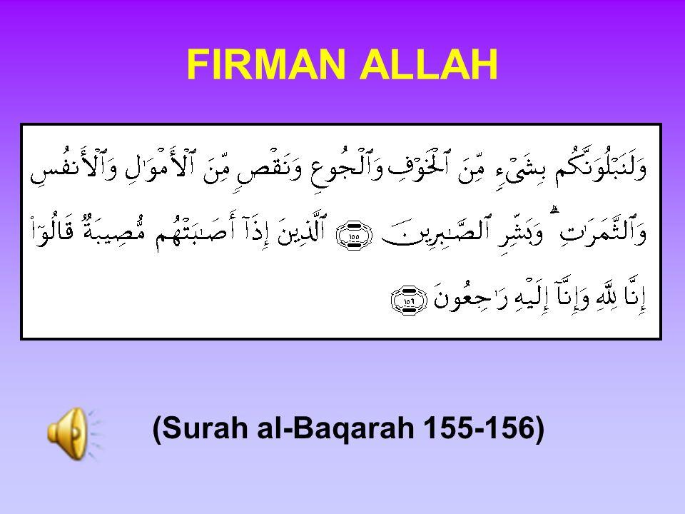 FIRMAN ALLAH (Surah al-Baqarah 155-156)