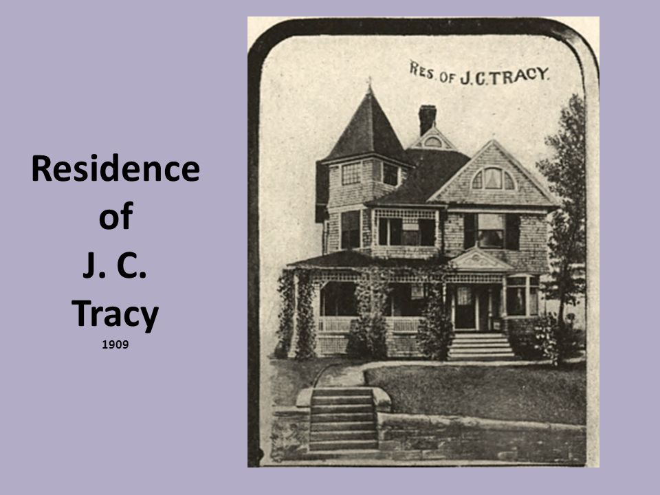 Residence of J. C. Tracy 1909