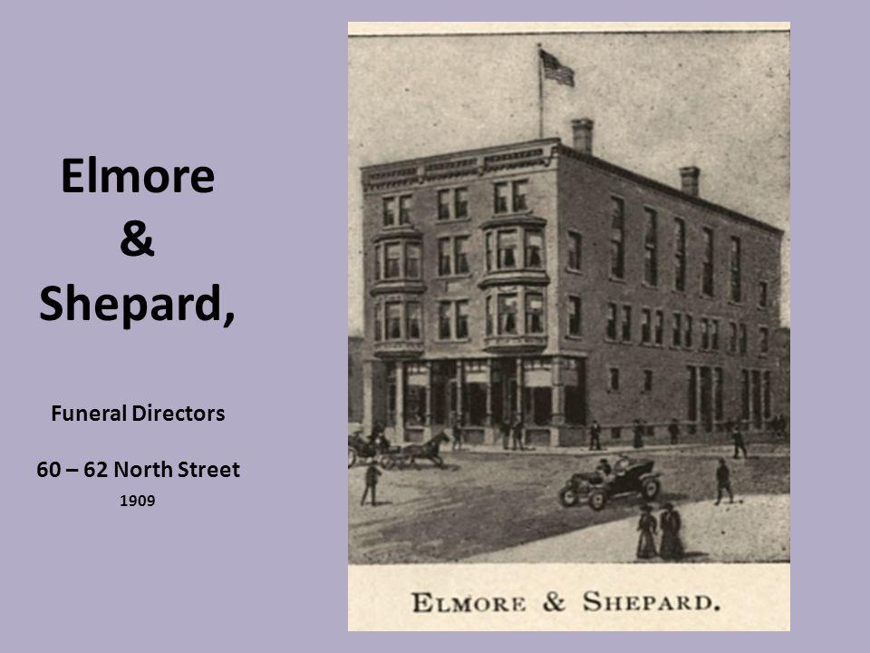 Elmore & Shepard, Funeral Directors 60 – 62 North Street 1909