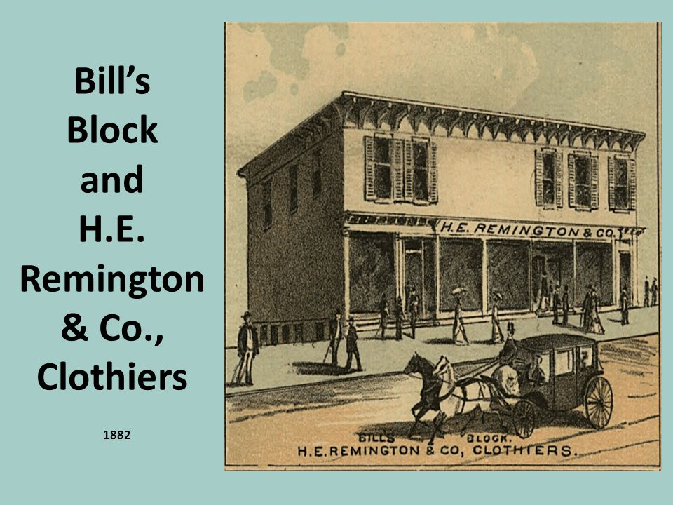 Bill's Block and H.E. Remington & Co., Clothiers 1882