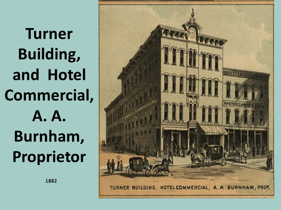 Turner Building, and Hotel Commercial, A. A. Burnham, Proprietor 1882