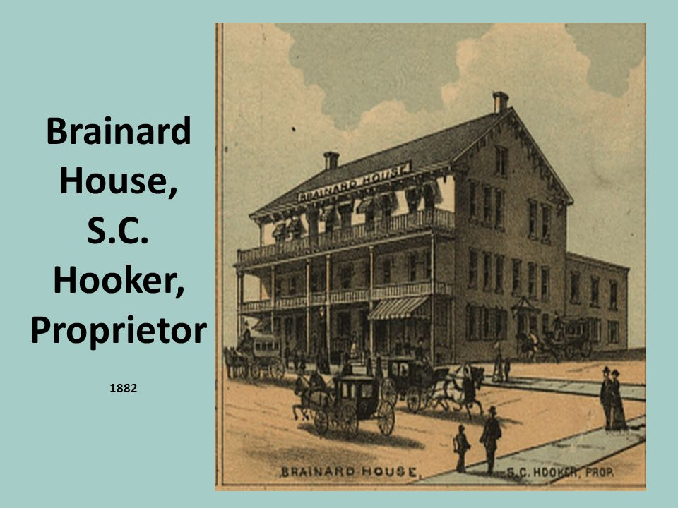 Brainard House, S.C. Hooker, Proprietor 1882