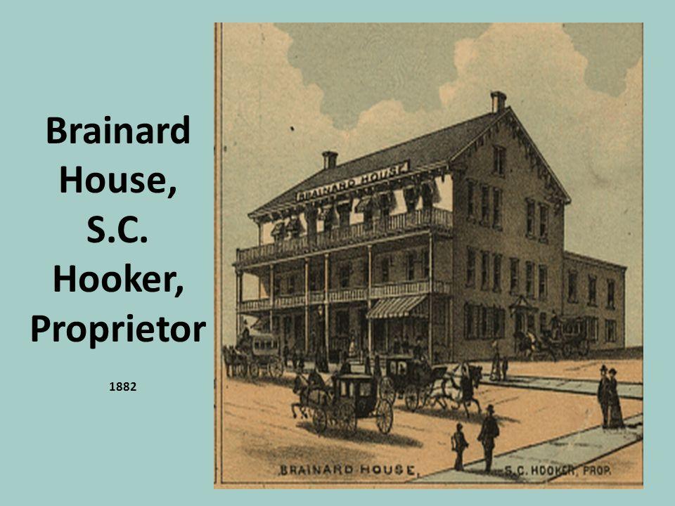 Brainard House, S.C. Hooker, Proprietor 1882
