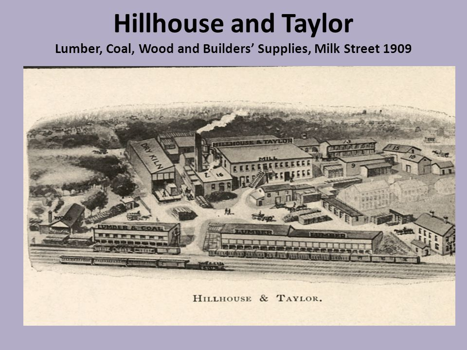 Hillhouse and Taylor Lumber, Coal, Wood and Builders' Supplies, Milk Street 1909