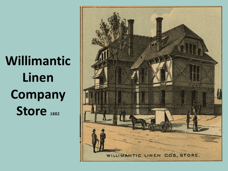 Willimantic Linen Company Store 1882