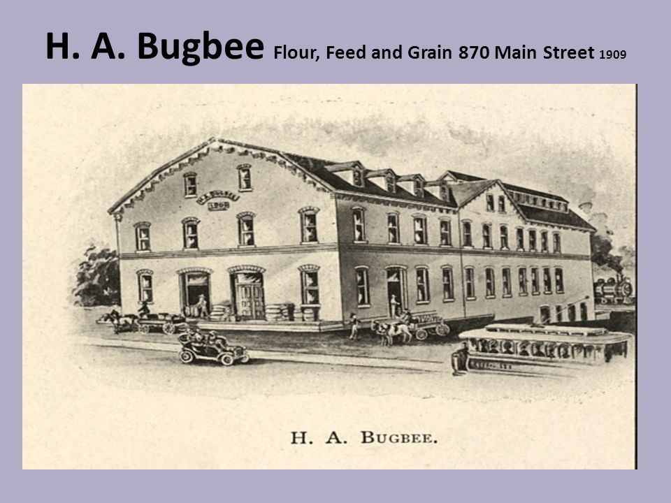 H. A. Bugbee Flour, Feed and Grain 870 Main Street 1909