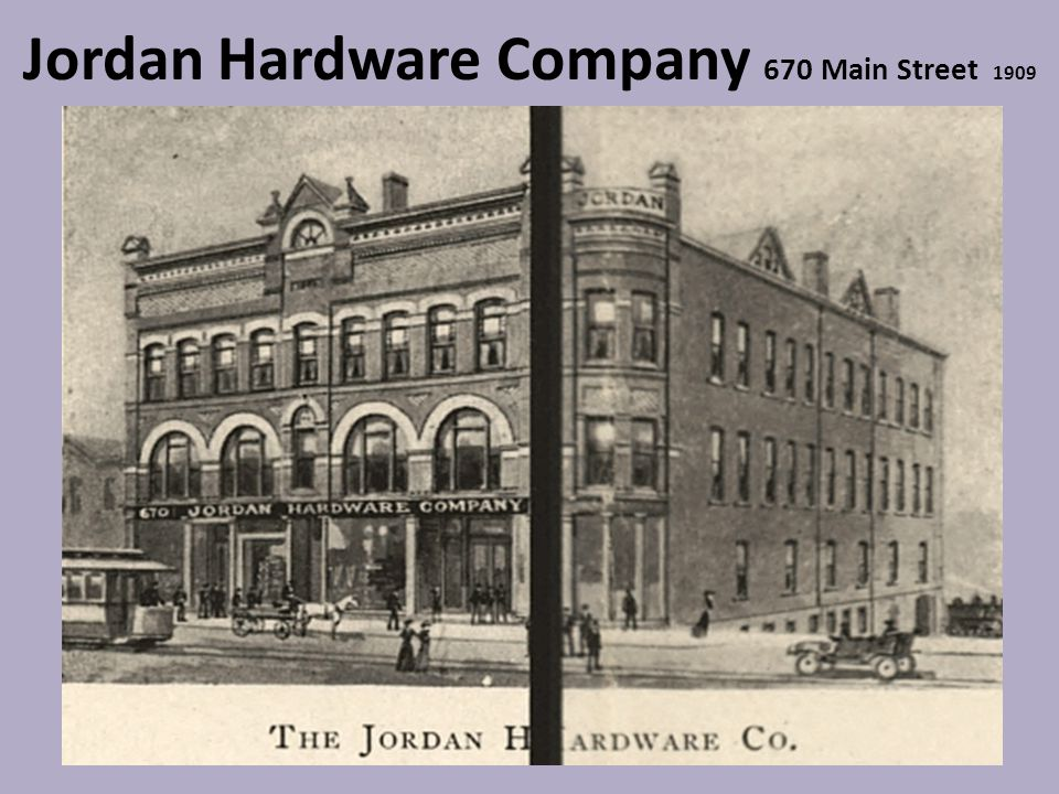 Jordan Hardware Company 670 Main Street 1909