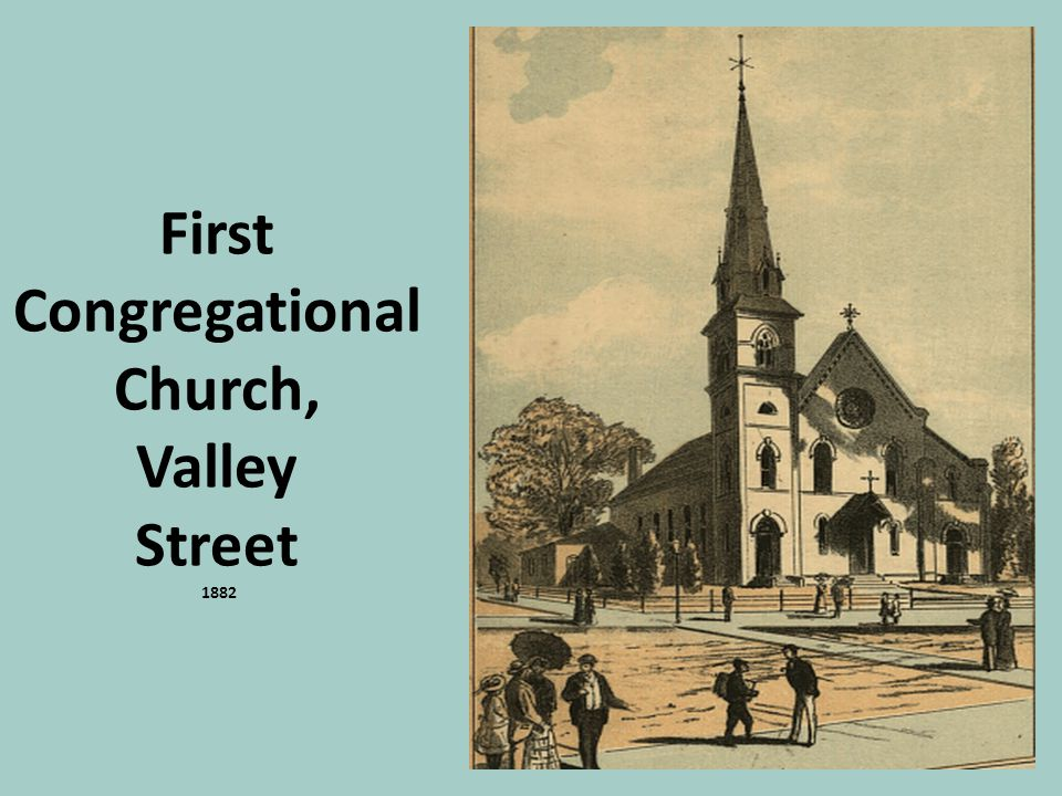 First Congregational Church, Valley Street 1882