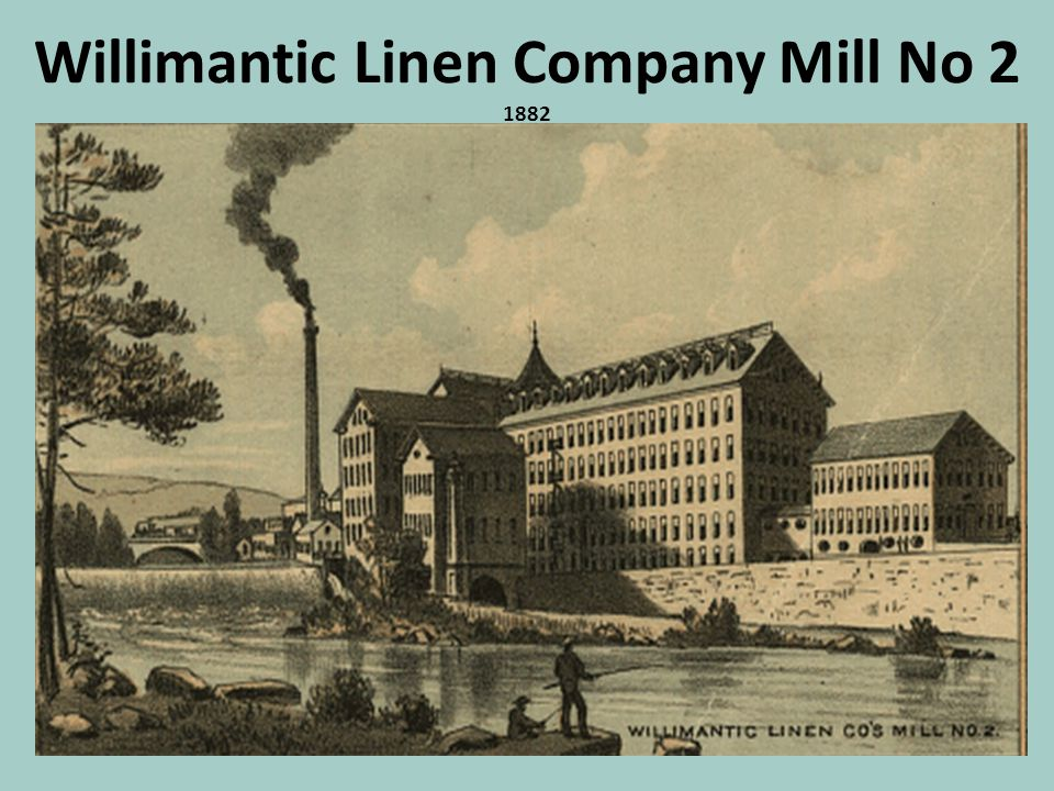 Willimantic Linen Company Mill No 2 1882
