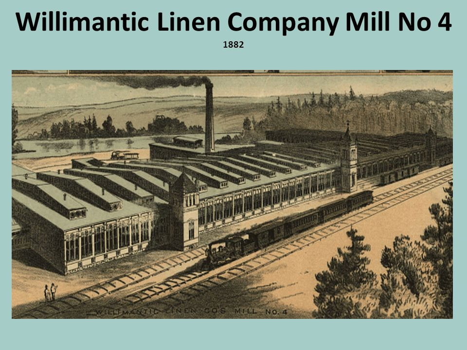 Willimantic Linen Company Mill No 4 1882