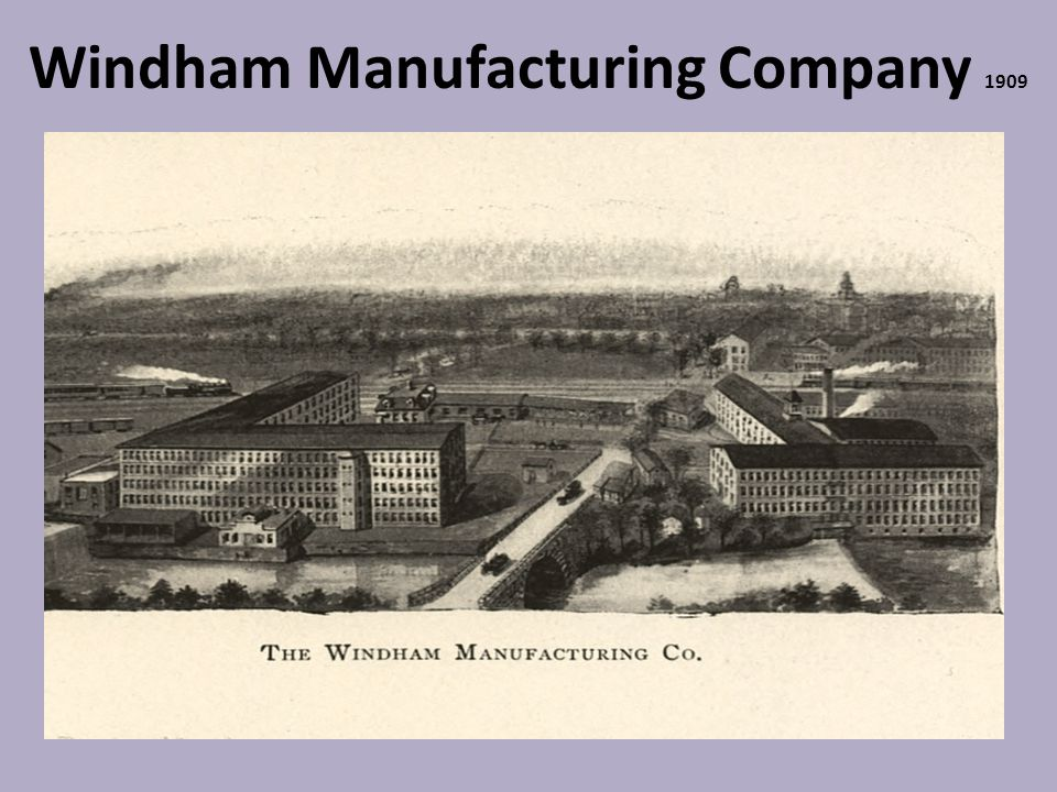 Windham Manufacturing Company 1909