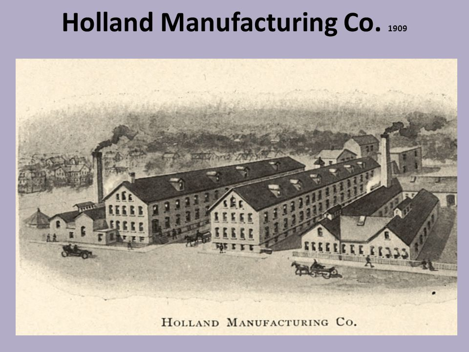 Holland Manufacturing Co. 1909