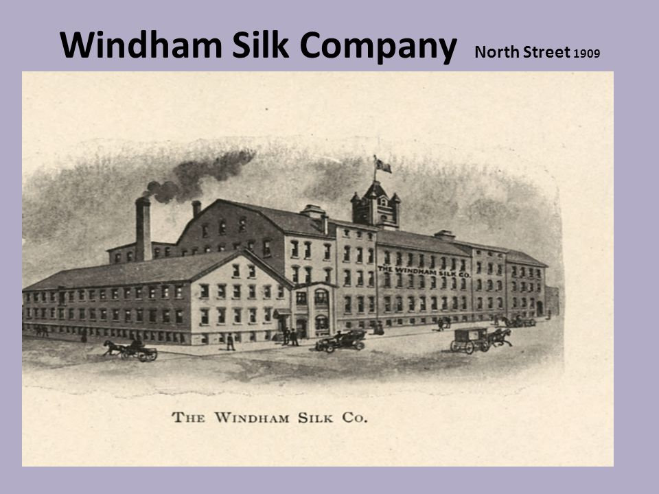 Windham Silk Company North Street 1909