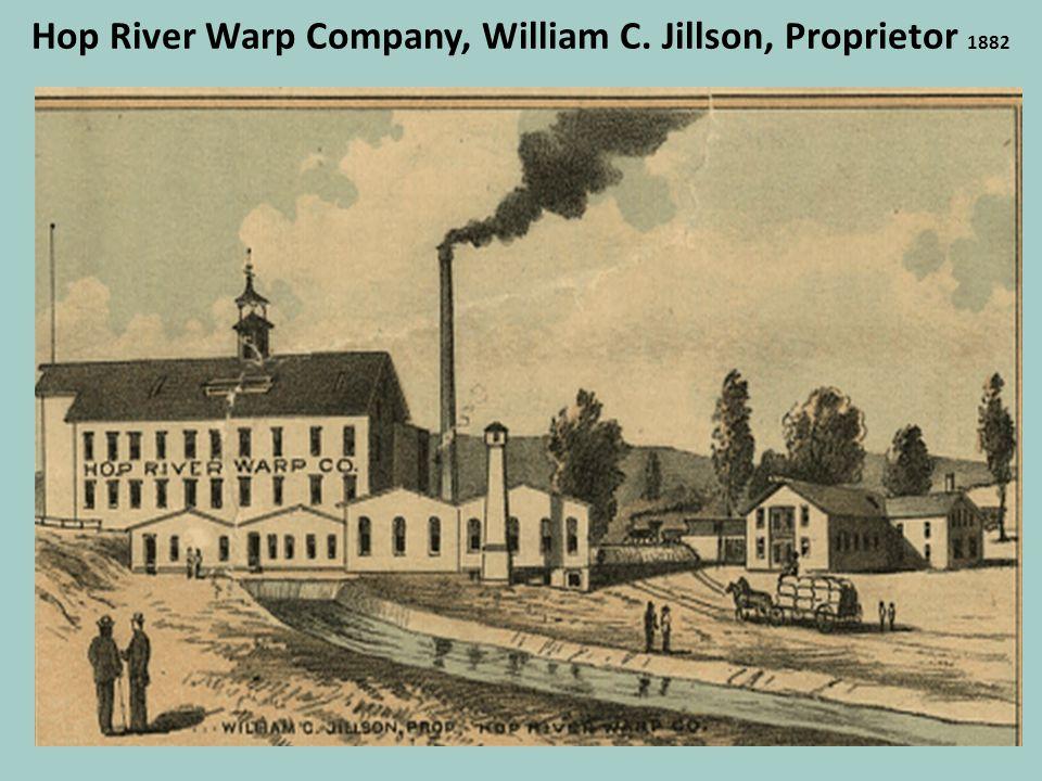 Hop River Warp Company, William C. Jillson, Proprietor 1882
