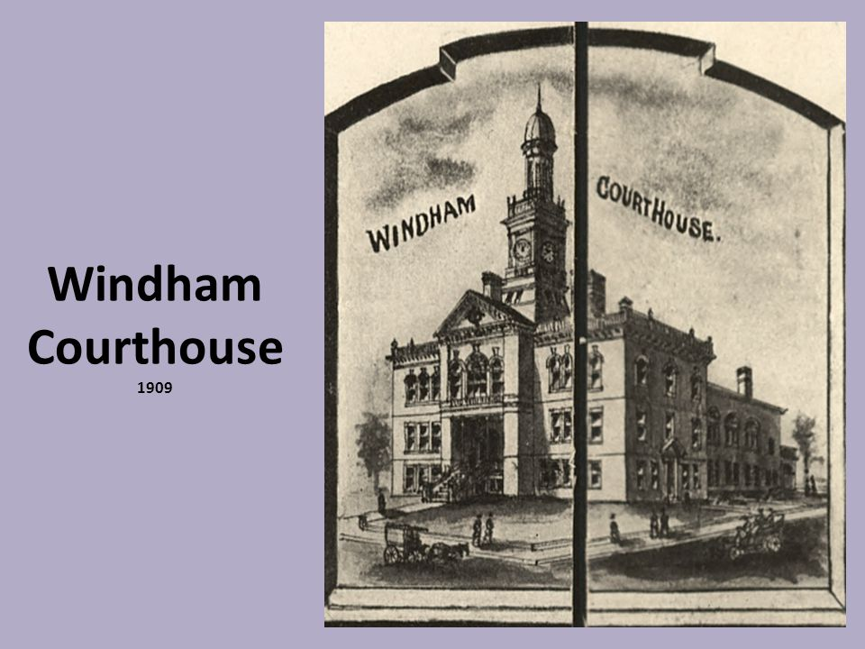 Windham Courthouse 1909