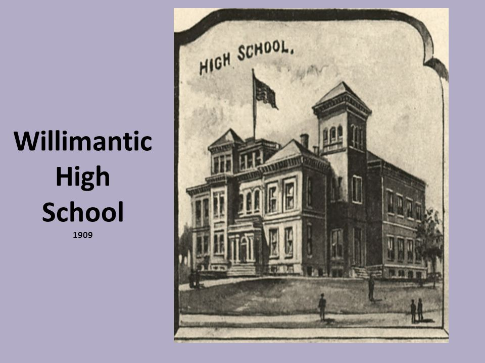 Willimantic High School 1909