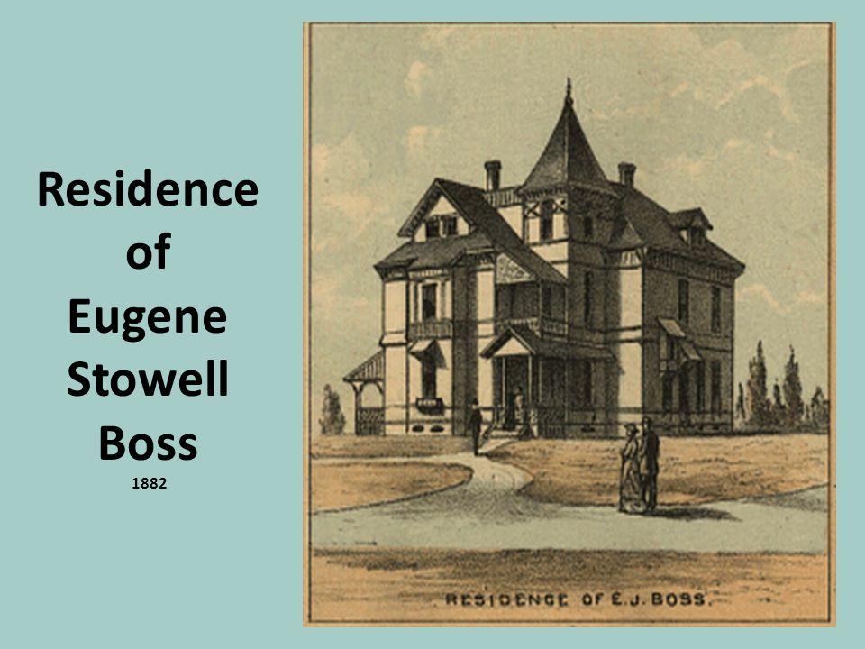 Residence of Eugene Stowell Boss 1882