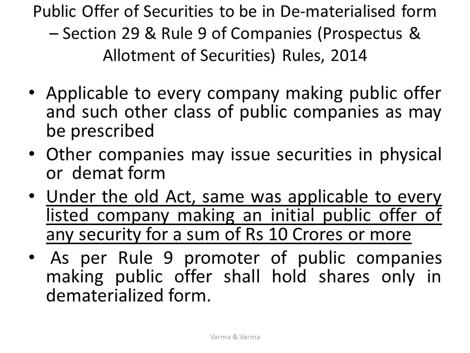 Other companies may issue securities in physical or demat form