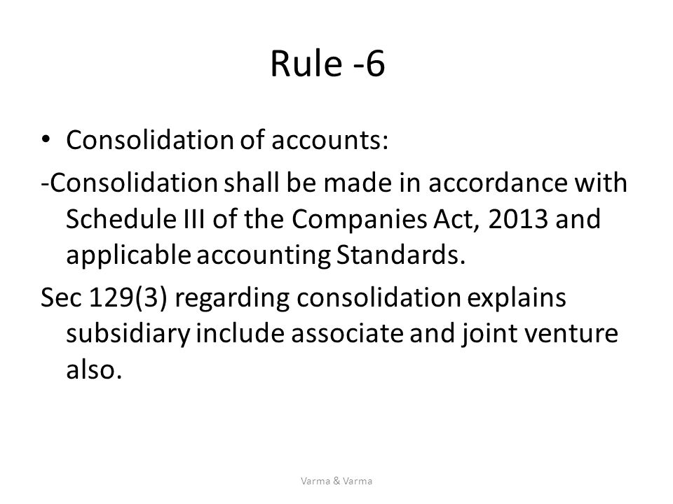 Rule -6 Consolidation of accounts: