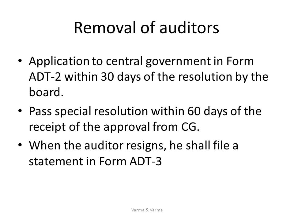 Removal of auditors Application to central government in Form ADT-2 within 30 days of the resolution by the board.