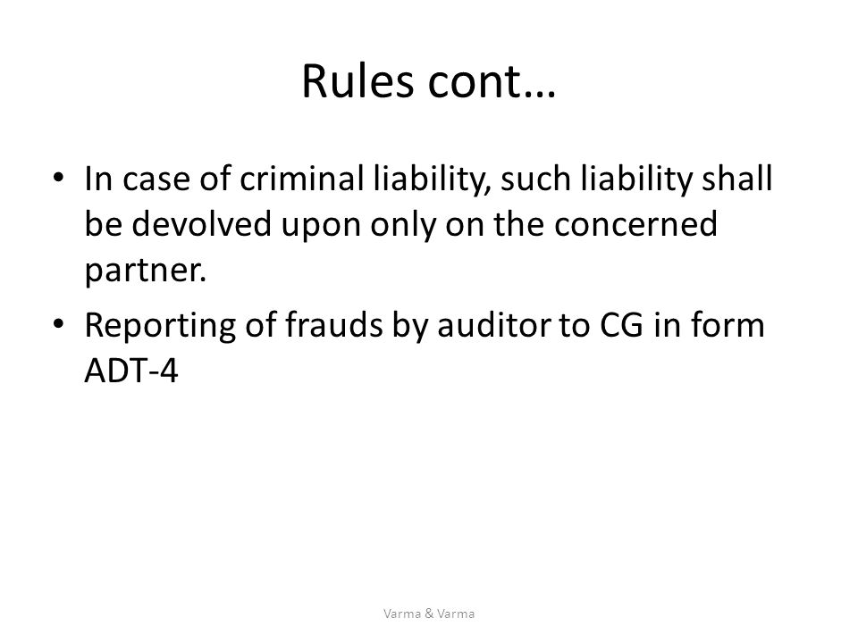 Rules cont… In case of criminal liability, such liability shall be devolved upon only on the concerned partner.