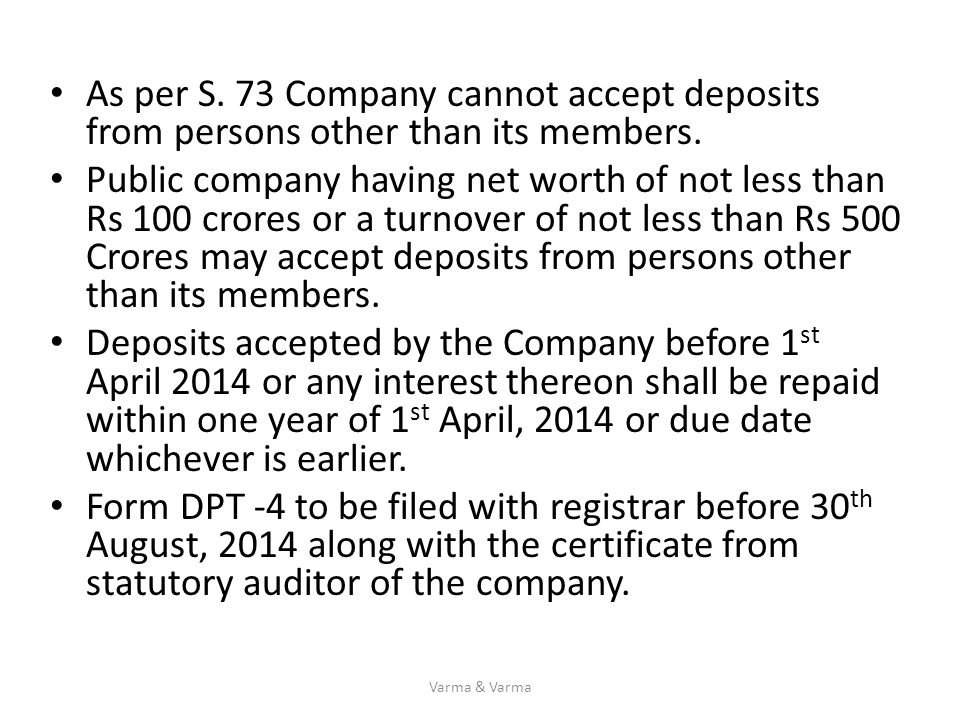 As per S. 73 Company cannot accept deposits from persons other than its members.