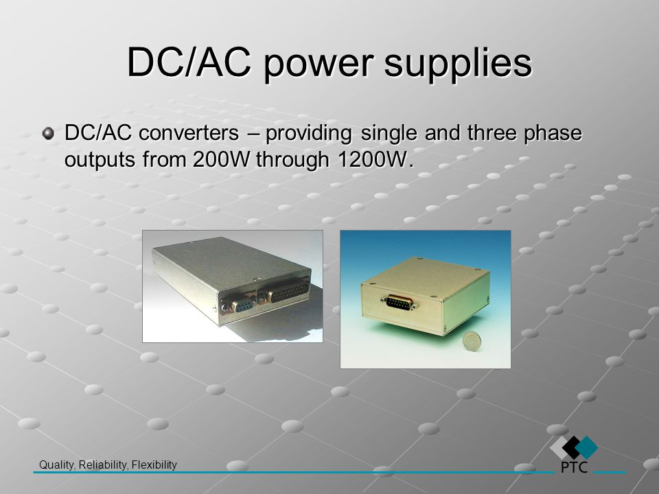 DC/AC power supplies DC/AC converters – providing single and three phase outputs from 200W through 1200W.
