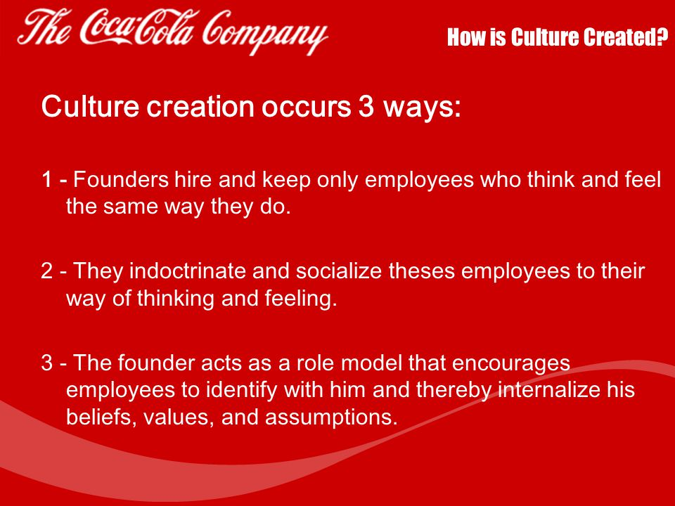 Culture creation occurs 3 ways: