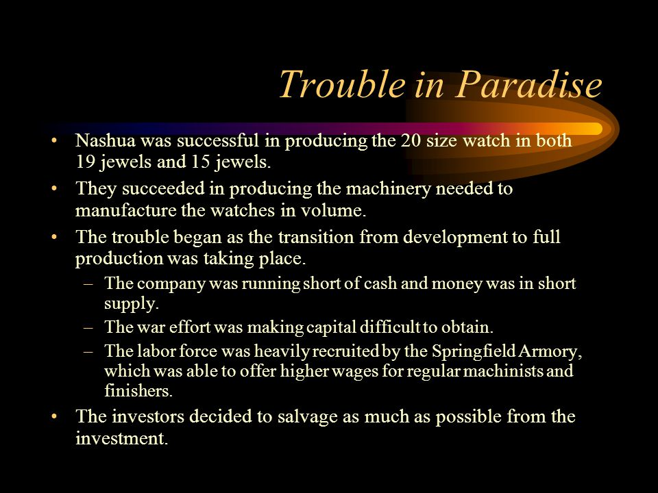 Trouble in Paradise Nashua was successful in producing the 20 size watch in both 19 jewels and 15 jewels.