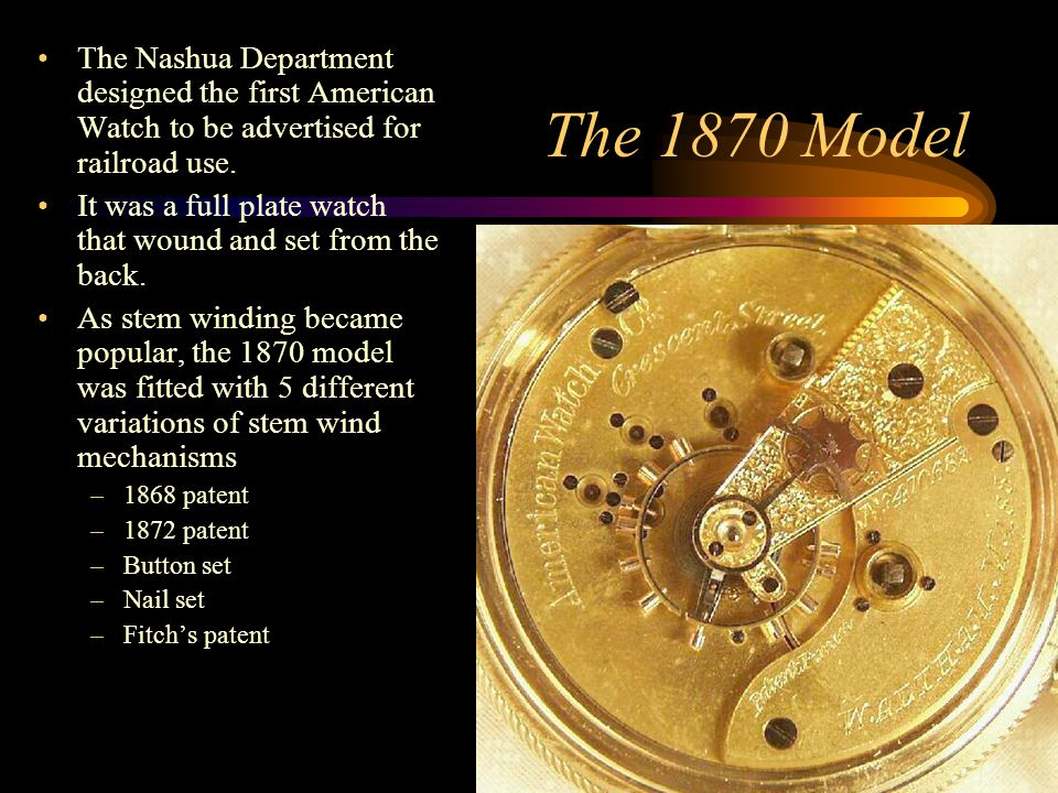 The Nashua Department designed the first American Watch to be advertised for railroad use.